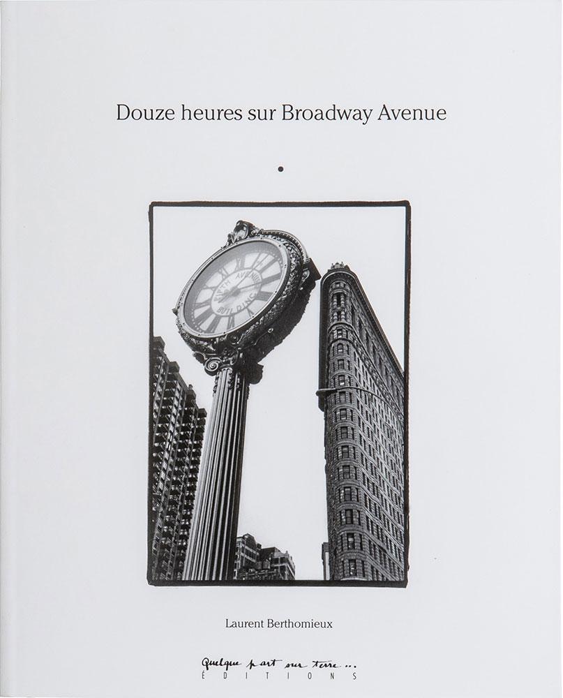 Douze heures sur Broadway Avenue